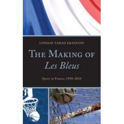 The Making of Les Bleus: Sport in France, 1958-2010