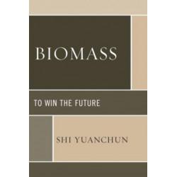 Biomass: To Win the Future
