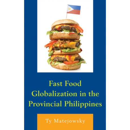 Fast Food Globalization in the Provincial Philippines