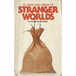 To Those Who Dream of Stranger Worlds