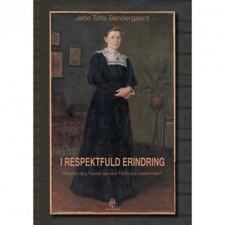 I respektfuld erindring: Hvorfor dog huske danske 1800-tals malerinder