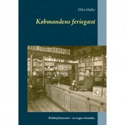 Købmandens feriegæst: Bolthøj historier - en sogne-krønike.