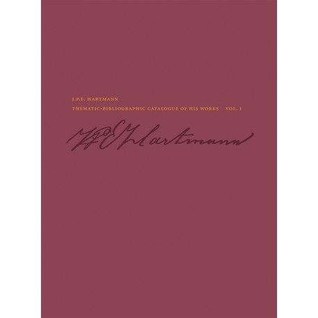 J. P. E Hartmann: Thematic-Bibliographic Catalogue of his Works (2 bind)