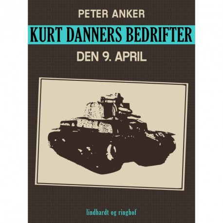 Kurt Danners bedrifter: Den 9. april