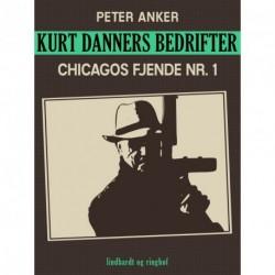 Kurt Danners bedrifter: Chicagos fjende nr. 1