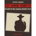 Kurt Danners bedrifter: På eventyr med Canadas ridende politi