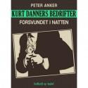 Kurt Danners bedrifter: Forsvundet i natten