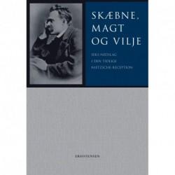 Skæbne, magt og vilje: Seks nedslag i den tidlige Nietzsche-reception