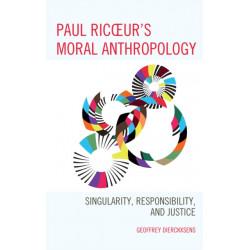 Paul Ricoeur's Moral Anthropology: Singularity, Responsibility, and Justice