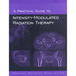 A Practical Guide to Intensity-Modulated Radiation Therapy