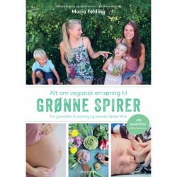 Alt om vegansk ernæring til grønne spirer: Fra graviditet til amning og barnets første 18 år