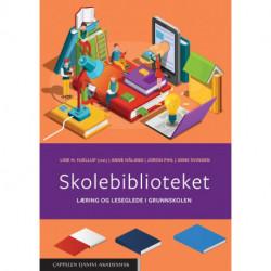 Skolebiblioteket : læring og leseglede i grunnskolen: læring og leseglede i grunnskolen