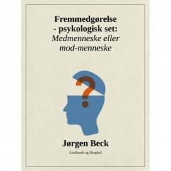 Fremmedgørelse - psykologisk set: Medmenneske eller mod-mennske