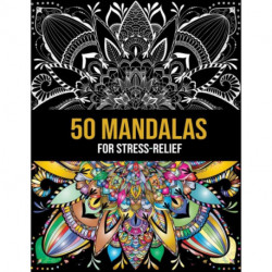50 Mandalas For Stress-Relief: Mind Relaxing 50 Intricate Mandalas Colorit Coloring Book For Adult Creative Art, Crafts For Children