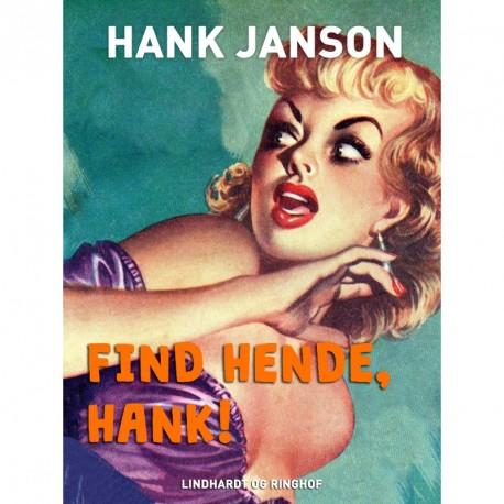 Find hende, Hank