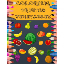 Coloring Fruits&vegetables: 100 pages- for children