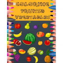 Coloring Fruits&vegetables: 200 pages- for children