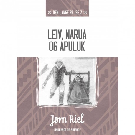 Leiv, Narua og Apuluk