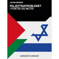 Palæstinaproblemet i fortid og nutid