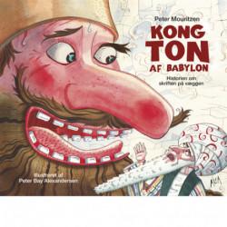 Kong Ton af Babylon: Historien om skriften på væggen