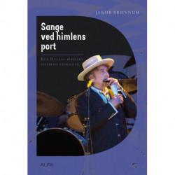 Sange ved himlens port: Bob Dylans bibelske inspirationskilder