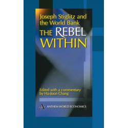 Joseph Stiglitz and the World Bank: The Rebel Within