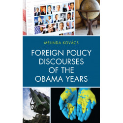 Foreign Policy Discourses of the Obama Years