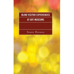 Blind Visitor Experiences at Art Museums