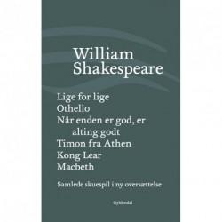 Samlede skuespil / bind 5: Lige for lige/Othello/Når enden er god, er alting godt/Timon fra Athen/Kong Lear/Macbeth