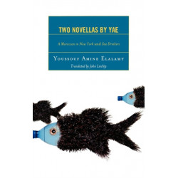 Two Novellas by YAE: A Moroccan in New York and Sea Drinkers