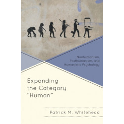 """Expanding the Category """"Human"""": Nonhumanism, Posthumanism, and Humanistic Psychology"""