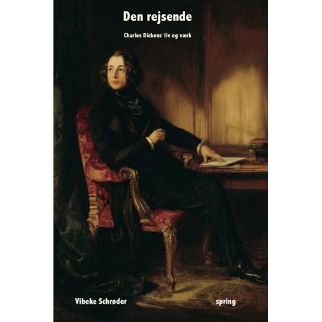 Den rejsende - Charles Dickens' liv og værk