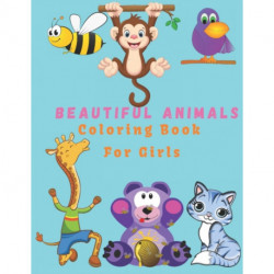 """Beautiful Animals: A Coloring Book for Girls 8.5""""×11"""" ( 100 Pages)"""