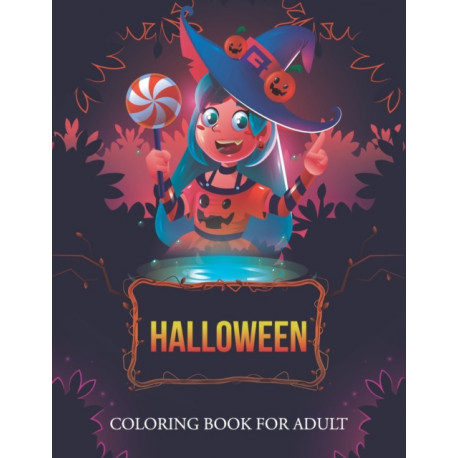 Halloween coloring book for adult: An Adult Coloring Book with Beautiful Flowers, Adorable Animals, Spooky Characters, and Relaxing Fall Designs (Halloween Coloring Books)