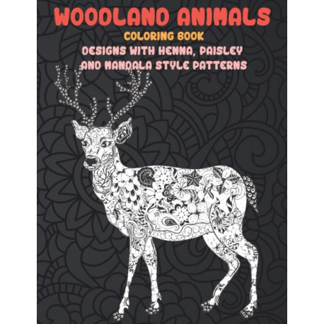 Woodland Animals - Coloring Book - Designs with Henna, Paisley and Mandala Style Patterns