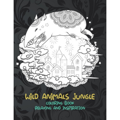Wild Animals Jungle - Coloring Book - Relaxing and Inspiration