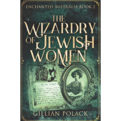 The Wizardry Of Jewish Women: Large Print Edition