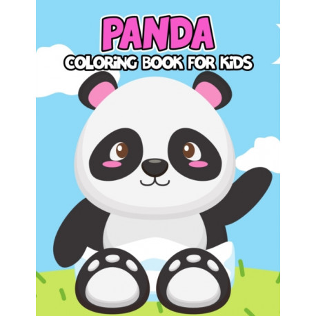 Panda Coloring Book for Kids: Unique and Adorable Panda Coloring Activity Book for Beginner, Toddler, Preschooler & Kids | Ages 4-8
