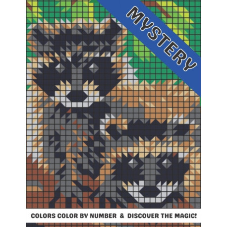 Mystery Colors Color by number & discover The Magic!: Extreme Creative Coloring Challenges to Complete Mystery Animals Color By Number Stress Relieving