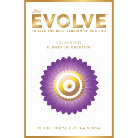 LET'S EVOLVE - VOL.01 - 'FLOWER OF CREATION': 'To Live the best version of our Life'
