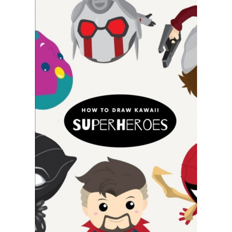 How to draw Kawaii Superheroes: A Fascinating Book For Kids To Learn How To Draw