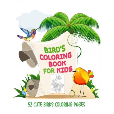 Bird Coloring Book for Kids: The Bird Lover Coloring Book, Kids Coloring Book with 52 Cute Birds Illustrations, Birds Coloring Book for Kids Ages 4-8