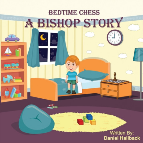 Bedtime Chess A Bishop Story