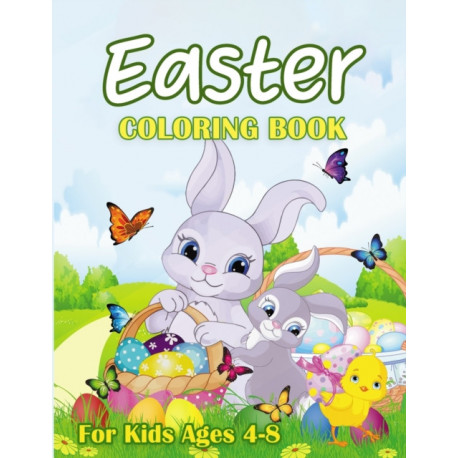Easter Coloring Book For Kids Ages 4-8: Happy Easter Coloring Pages for Children. Beautiful Designs, Cute Eggs, Bunny, Easter Chicken, Mandalas, and Much More.