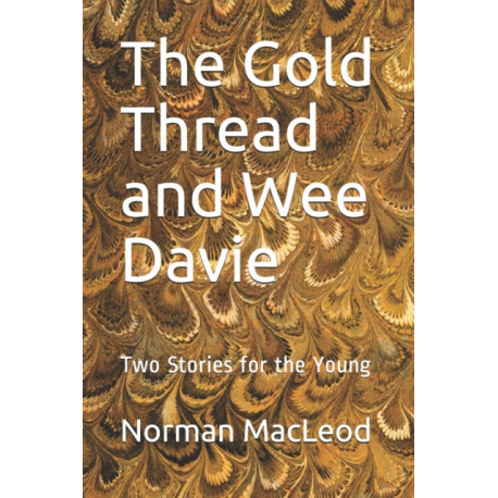 The Gold Thread and Wee Davie: Two Stories for the Young