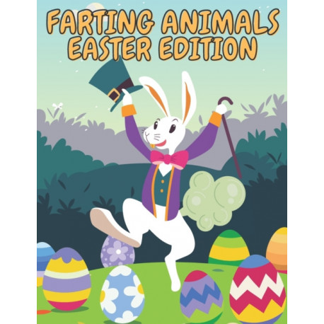 Farting Animals Easter Edition: Coloring Book for Kids and Adults, Funny Photos of Easter Bunny, Eggs and More! Laugh, Relax