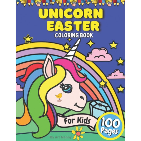 Unicorn Easter Coloring Book For Kids: Toddlers & preschoolers Ages 2-6 Cute Easter Eggs