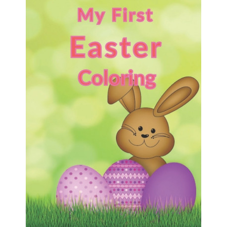 My First Easter Coloring: Easter Children's Coloring Book