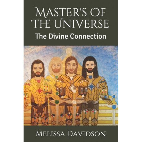 Master's Of The Universe: The Divine Connection