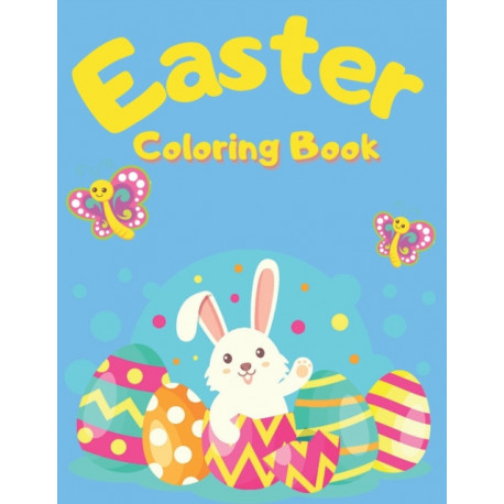 Easter Coloring Book: An Kids Coloring Book with Fun, Easy, and Relaxing Designs